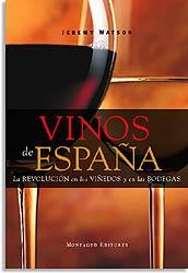 Vinos de España. La Revolución en los Viñedos y en las Bodegas